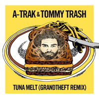 Listen to a new remix song Tuna Melt (Grandtheft Remix) - A-Trak and Tommy Trash