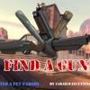 Find a Gun (Find a Pet Parody)