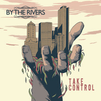 By The Rivers Take Control Artwork