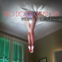 Two Door Cinema Club Handshake (Ryan Riot Bootleg) Artwork