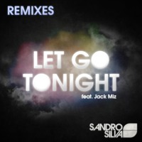 Listen to a new remix song Let Go Tonight (Starkillers Remix) - Sandro Silva
