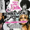Rock the Belles presents FEMALE VOCAL ICONS Mixed by Emily Rawson + Fearney + Lisa T
