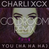 You (Ha Ha Ha) (Goldroom Remix) by Charli XCX