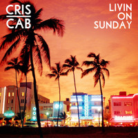 Listen to a new rock song Livin On Sunday - Cris Cab