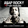 A$AP Rocky Ft Drake, 2 Chainz, & Kendrick Lamar - 99 Fuckin' Problem(Aca In)(DJ 2Point O)(DIRTY)