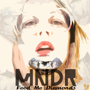 Feed Me Diamonds (Oliver Nelson Remix) by MNDR