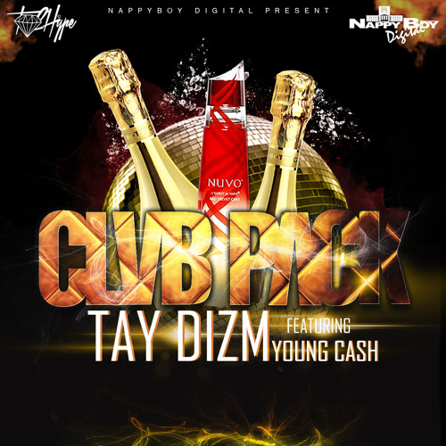 Tay Dizm CLUB PACK ft Young Cash (Dirty) produced by Red Rum by TAY DIZM