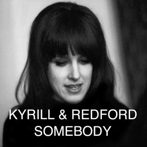 Somebody (Original Mix) by Kyrill & Redford
