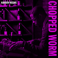 Karriem Riggins Chopped Worm Artwork