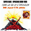 Come We Go Up A Jerusalem [Super Rare! Uprising Demo 1980]