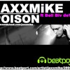 JAXXMiKE ft bell biv devoe - poison (Club mix) ***now available to download here