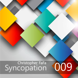 Syncopation - Episode 009 by Christopher FaFa on SoundCloud - Hear the world