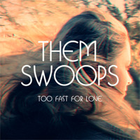 Them Swoops Too Fast for Love Artwork