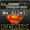 L.L. Junior feat. Desperado- Ma éjjel (Sunset BLVD remix)