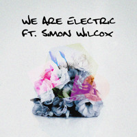 Listen to a new electro song We Are Electric ft. Simon Wilcox - DVBBS