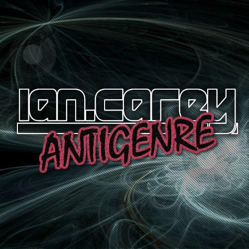 Ian Carey - Antigenre [FREE DOWNLOAD] by IanCarey