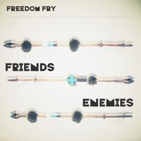 Freedom Fry Friends And Enemies Artwork