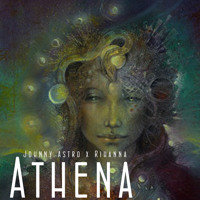 Johnny Astro Athena Ft. Rihanna Artwork