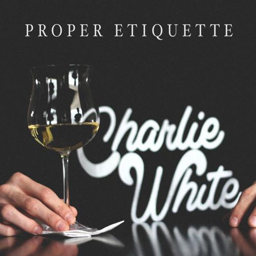 Proper Etiquette by DJ Charlie White