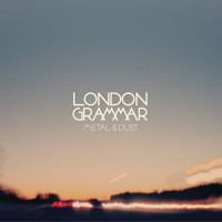 Listen to a new rock song Metal and Dust - London Grammar