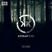 Kidnap Kid So Close Ft. Sinead Harnett Artwork