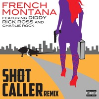 Listen to a new hiphop song Shot Caller (Remix) - French Montana (ft. Diddy, Rick Ross and Charlie Rock)