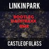 FREEDOWNLOAD Linkin Park- Castle Of Glass (Daditraxx Bootleg Remix) album artwork