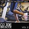 The Weekday Workout Mix VOL. 2