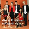Mixx vs Rihanna - Zoriulaad ( Dj EKU Intro Short Mix)