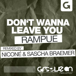 Don't Wanna Leave You (Nicone and Sascha Braemer Remix) by Rampue