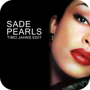 Pearls (Timo Jahns Secret Edit) by Sade