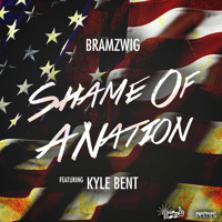 Listen to a new hiphop song Shame of a Nation (ft. Kyle Bent) - Bramzwig