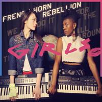 French Horn Rebellion Girls (Ft. JD Samson and Fat Tony) Artwork