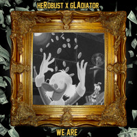 Listen to a new hiphop song We Are - heRobust X gLAdiator