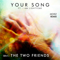 Listen to a new electro song Your Song (Moiez Remix) - The Two Friend ft. I Am Lightyear
