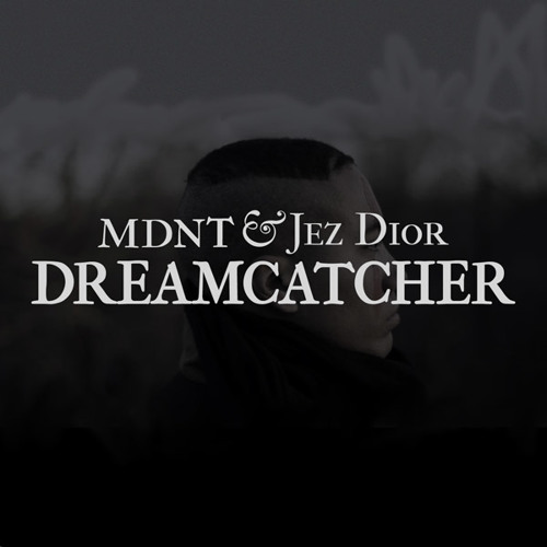 mdnt – Dreamcatcher (ft. Jez Dior)