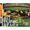 A Tribe Called Quest - 1nce Again (Bit Funk Remix)