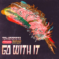 TOKiMONSTA Go With It (Ft. MNDR) Artwork