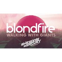 Blondfire Walking With Giants (Shreddie Mercury Remix) Artwork