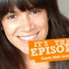 46 - Abbi Jacobson/Frasier - Something Borrowed, Someone Blue: Part 2