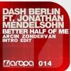 Dash Berlin ft. Jonathan Mendelsohn - Better Half Of Me (Arcin Zondervan Intro Edit)