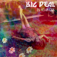 Big Deal In Your Car Artwork