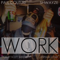 Listen to a new hiphop song Work ft. Shwayze (Extended Mix) - Paul Couture