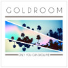 Only You Can Show Me (feat. Mereki) by Goldroom