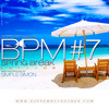 BPM Vol 07 (Spring Break Edition)