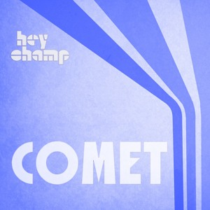 Hey Champ by Comet (feat. BeuKes)