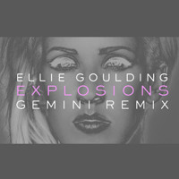 Listen to a new electro song Explosions (Gemini Remix) - Ellie Goulding