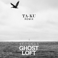 Ghost Loft Seconds (Ta-ku Remix) Artwork