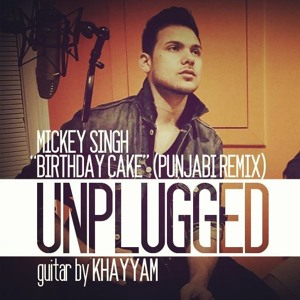Mickey Singh Birthday Cake Unplugged Download