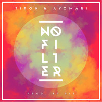 Listen to a new hiphop song No Filter - Tiron and Ayomari
